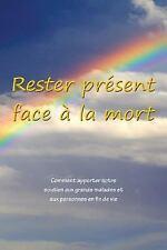 Rester Present Face a la Mort by Sarayu Kimberley Johnson (2016, Paperback)