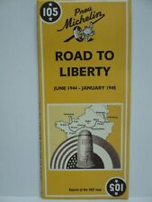MICHELIN  105 ROAD TO LIBERTY  JUNE 1944 - JANUARY 1945 REPRINT OF THE 1947 MAP