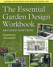 NEW The Essential Garden Design Workbook by Rosemary Alexander
