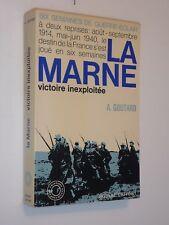 Six semaines de guerre-éclair La Marne victoire inexploitée A. Goutard 1968 1914