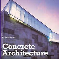 Concrete Architecture by Catherine Croft (Hardback, 2005)