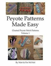 Peyote Patterns Made Easy: Peyote Patterns Made Easy by Fin McNiel (2016,...