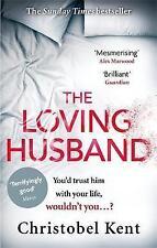 The Loving Husband, Kent, Christobel | Paperback Book | Acceptable | 97807515624