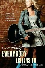 Somebody Everybody Listens To by Suzanne Supplee (2011, Paperback)