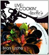 Live & Cookin' @ LIZOTTE'S RESTAURANT by Brian Lizotte Fine Food Musical Twist
