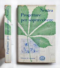 Richard Neutra Progettare per sopravvivere Edizioni di comunità 1956