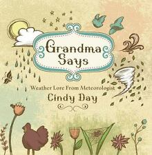 Grandma Says: Weather Lore From Meteorologist Cindy Day-ExLibrary