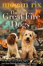 The Great Fire Dogs,Megan Rix