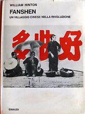 WILLIAM HINTON FANSHEN: UN VILLAGGIO CINESE NELLA RIVOLUZIONE EINAUDI 1969