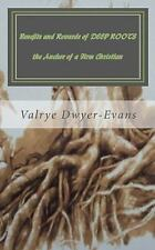 Benefits and Rewards of DEEP ROOTS the Anchor of a Firm Christian by Valrye...