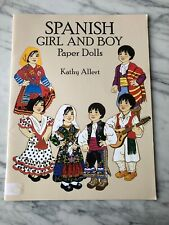 Spanish Girl and Boy Paper Dolls by Kathy Allert, Dover 1993 Uncut