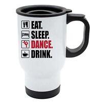 Eat Sleep Dance Thermal Travel Mug - White Stainless Steel - Dancing