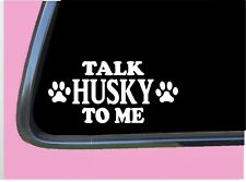 "Talk Husky To Me Tp 718 Dog Sticker 8"" decal siberian alaskan sleddog"
