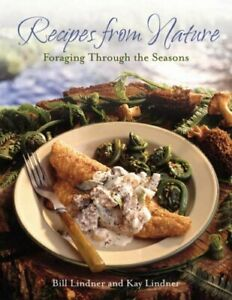 Recipes From Nature: Foraging Through the Seasons by Lindner, Kay Hardback Book