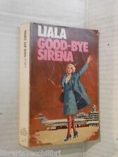 GOOD BYE SIRENA Liala Sonzogno 1975 libro romanzo narrativa racconto storia di