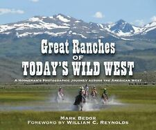 Great Ranches of Today's Wild West: A Horseman's Photographic Journey Across the