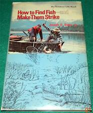 JOSEPH D. BATES JR., How to Find Fish -- And Make Them Strike, HB/DJ (FISHING)