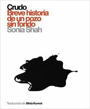 Crudo: Breve historia de un pozo sin fondo (Polirritmos) (Spanish Edition)