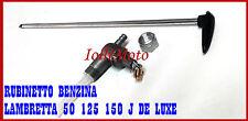 RUBINETTO BENZINA CON ASTA LAMBRETTA 50 125 100 J DE LUXE COMPLETO