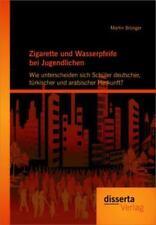 Zigarette Und Wasserpfeife Bei Jugendlichen: Wie Unterscheiden Sich Sch?ler D...