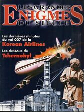 FASCICULE--LES GRANDES ENIGMES DU SIECLE--TCHERNOBYL/VOL 007 KOREAN AIRLINES