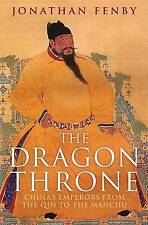 The Dragon Throne: China's Emperors from the Qin to the Manchu, Fenby, Jonathan,