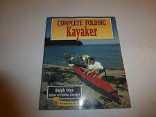 Complete Folding Kayaker by Ralph Diaz~Foldable Kayak~Paddling Techniques~SeaB83