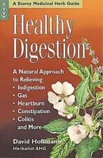 Healthy Digestion: A Natural Approach to Relieving Indigestion, Gas, Heartburn,