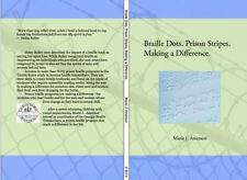 Braille Dots. Prison Stripes. Making a Difference by Marie Amerson (2014,...