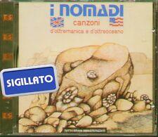"""I NOMADI  """" CANZONI D'OLTREMANICA E D'OLTREOCEANO """" CD SIGILLATO EMI ITALY"""