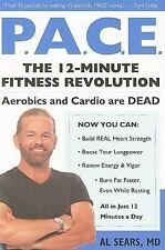 Pace : The 12-Minute Fitness Revolution by Al Sears (2010, Paperback)