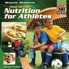 Food as Fuel: Nutrition for Athletes (Mission: Nutrition)