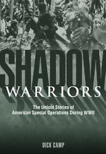 SHADOW WARRIORS The Untold Stories of American Special Operations During WWII