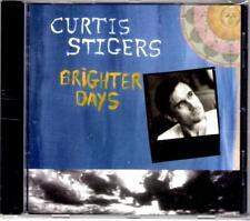 CURTIS STIGER 'BRIGHTER DAYS (NEW CD)