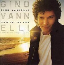 These Are the Days by Gino Vannelli (CD, Mar-2006, Universal)