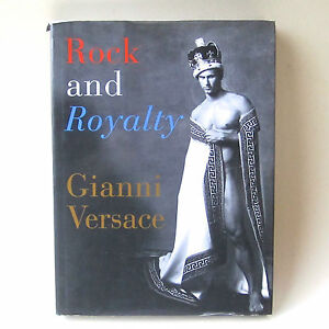 Rock and Royalty Gianni Versace Book HB Fashion Design Photography Music 1998