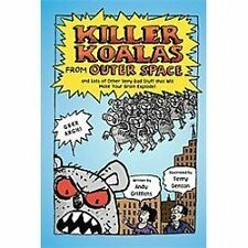 Killer Koalas from Outer Space and Lots of Other Very Bad Stuff That Will...