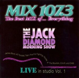 Mix 107.3: Best Mix of Everything, Vol. 1 - The Jack Diamond Morning Show 09