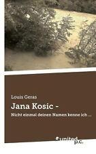 Jana Kosic - by Louis Geras (2013, Paperback)