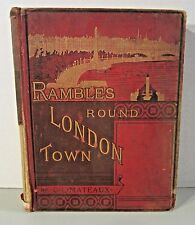 Rare 'Rambles Round London Town' Hardcover Book by C.L. Mateaux-Dates From 1880