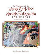 The Adventure of the Windy Apple Tree with Juanito and Juanita and Friends: The