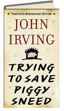 Trying to Save Piggy Sneed 20th Anniversary Edition by John Irving  (Hardcover)