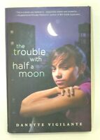 THE TROUBLE WITH HALF A MOON Young Adults BOOK Teen Literature Loss & Healing