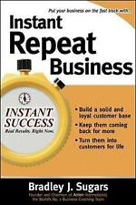 Instant Repeat Business by Bradley J. Sugars 9780071466660 (Paperback, 2006)