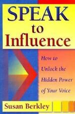 Speak To Influence: How to unlock the hidden power of your voice-ExLibrary