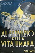 N72 Al servizio della vita umana Masci Garzanti 1941