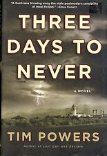 Three Days to Never by Anubis Gates Author Tim Powers - 1st/1st 2006 HC - New!