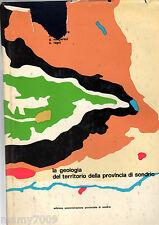 LA GEOLOGIA DEL TERRITORIO DELLA PROVINCIA DI SONDRIO=1970