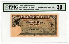 Chile ... P-84a ... 50 Pesos ... 28-Mar-1927 ... *VF-XF* ... PMG 30 (VF-XF)