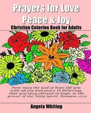 Prayers for Love, Peace, and Joy : Christian Coloring Book for Adults: By Whi...